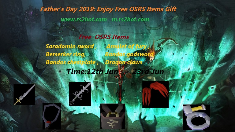 Father's Day 2019: Enjoy Free OSRS Items Gift